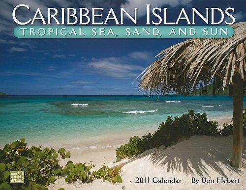 Caribbean Islands 2011 Calendar: Tropical Sea, Sand, and Sun