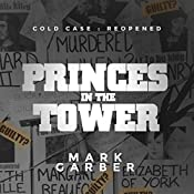 Cold Case Reopened: The Princes in the Tower | [Mark Garber]