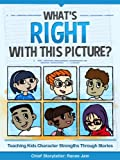 Whats Right with This Picture? Teaching Kids Character Strengths Through Stories
