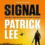 Signal: A Sam Dryden Novel | Patrick Lee