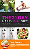 img - for 21- Day Happy Girl Diet: Day-By-Day Detox & Fitness Plan book / textbook / text book