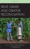 img - for Ren  Girard and Creative Reconciliation book / textbook / text book