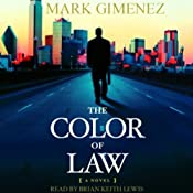 The Color of Law: A Novel | [Mark Gimenez]