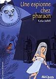 echange, troc Katia Sabet - Une espionne chez pharaon