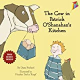 The Cow in Patrick O'Shanahan's Kitchen: A humorous children's book about food!
