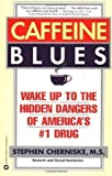 img - for Caffeine Blues: Wake Up to the Hidden Dangers of America's #1 Drug by Cherniske, Stephen published by Grand Central Publishing (1998) book / textbook / text book