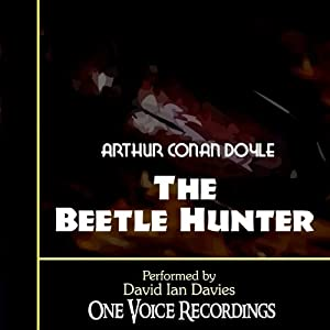 The Beetle Hunter | [Arthur Conan Doyle]