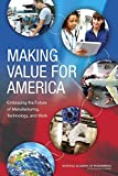 img - for Making Value for America:: Embracing the Future of Manufacturing, Technology, and Work book / textbook / text book