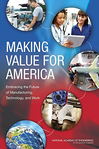 Making Value for America:: Embracing the Future of Manufacturing, Technology, and Work