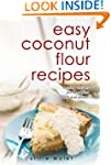 Coconut Flour Recipes : Low-Carb, Glu...