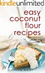 Coconut Flour Recipes : Low-Carb, Glu...