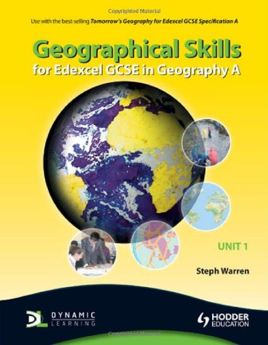 Geographical Skills for Edexcel GCSE in Geography A: Unit 1