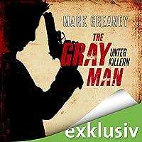 The Gray Man - Unter Killern Hörbuch von Mark Greaney Gesprochen von: Otto Strecker