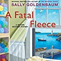 A Fatal Fleece: Seaside Knitters, Book 6 (       UNABRIDGED) by Sally Goldenbaum Narrated by Julie McKay