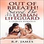 Out of Breath! Saved by My Lesbian Lifeguard Hörbuch von R.P. James Gesprochen von: Veronica Heart