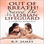 Out of Breath! Saved by My Lesbian Lifeguard | R.P. James