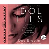 Idol Lies (Library Edition): Facing the Truth about Our Deepest Desires