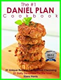 The #1 Daniel Plan Cookbook: 31 Unique Recipes for Spiritual Cleansing - 21 Daily Devotions (LENT FASTING SEASON 2014)
