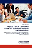 Digital Down Converter Filter for Software Defined Radio Receiver: Optimization of Equiripple FIR filter using MATLAB, System Generator, ModelSim, Synplify Pro, ISE Software and FPGA