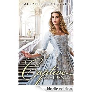 http://www.amazon.com/Captive-Maiden-Melanie-Dickerson-ebook/dp/B00BW3EDWK/ref=sr_1_1?s=books&ie=UTF8&qid=1384015272&sr=1-1&keywords=the+captive+maiden