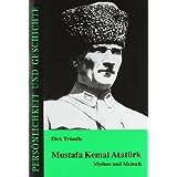Mustafa Kemal Atatürk: Mythos und Mensch