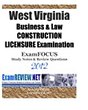 WEST VIRGINIA BUSINESS & LAW CONSTRUCTION LICENSURE Examination ExamFOCUS Study Notes & Review Questions 2012