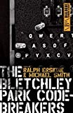 The Bletchley Park Codebreakers: (Dialogue Espionage Classics)