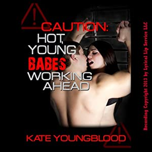 Caution: Hot Young Babes Working Ahead Audiobook
