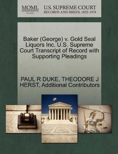 Baker (George) v. Gold Seal Liquors Inc. U.S. Supreme Court Transcript of Record with Supporting Pleadings