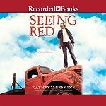 Seeing Red   Kathryn Erskine