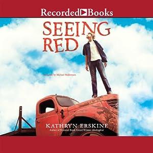 Seeing Red | [Kathryn Erskine]