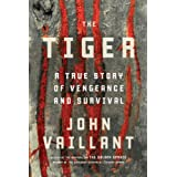 The Tiger: A True Story of Vengeance and Survivalby John Vaillant