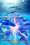 Dolphins & Whales Forever (English Edition)