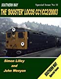 Southern Way Special Issue No 11: The Booster Locos CC1/CC2/20003