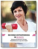Reverse Osteoporosis in 30 Days: Osteoporosis Reversal in 30 Days: Rehabilitation for Long-Term Health