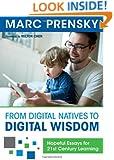 From Digital Natives to Digital Wisdom: Hopeful Essays for 21st Century Learning