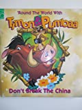 img - for Don't Break the China/'Round the World With Timon & Pumbaa: Don't Break the China (Puffy Cover Storybook) book / textbook / text book