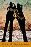Hinge & Sign: Poems, 1968-1993 (Wesleyan Poetry Series) (0819522139) by Heather McHugh