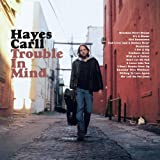 Trouble in Mind [VINYL] Carll Hayes
