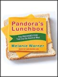 Pandoras Lunchbox: How Processed Food Took Over the American Meal