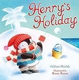 Henry's Holiday Gillian Shields