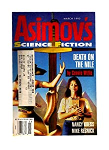 Isaac Asimov's Science Fiction Magazine March 1993 (Vol. 17, No. 3) by Nancy Kress, Mike Resnick, Don Webb, Kathleen Goonan Connie Willis and Gardner Dozois