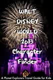 Walt Disney World 2012 Character Finder: A Planet Explorers Travel Guide for Kids