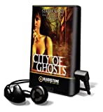 City of Ghosts [With Earbuds] (Playaway Adult Fiction)