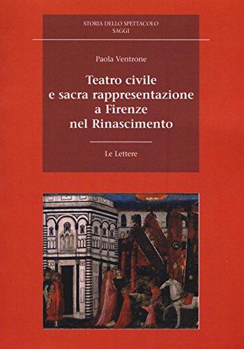 Teatro civile e sacra rappresentazione a Firenze nel Rinascimento
