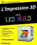 echange, troc Kirk HAUSMAN, Richard HORNE - L'impression 3D pour les Nuls