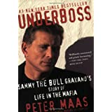 Underboss: Sammy the Bull Gravano's Story of Life in the Mafia ~ Peter Maas