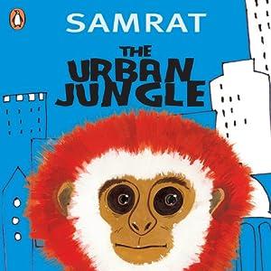 The Urban Jungle | [Samrat]