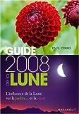 echange, troc Paul Ferris - Guide 2008 de la Lune : La lune et ses influences : jardinage, santé, minceur... Jour après jour, choisir les meilleurs momen