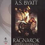 Ragnarok: Gudernes undergang | A. S . Byatt